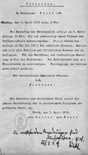 """Telegramm des revolutionären Zentralrates Bayern an das Bezirksamt Fürth, gezeichnet von Ernst Niekisch: """"Die Ausrufung der Räterepublik erfolgt am 7. April mittags 12 Uhr …"""". Der Arbeiter- und Soldatenrat Fürth sowie der seit 1914 amtierende Bürgermeister bestätigten die Anordnungen (Bild: Gemeinfrei)"""