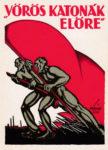 """Plakat der ungarischen Räterevolution 1919, """"Rote Soldaten voraus"""", (Abbildung: Privatarchiv)"""