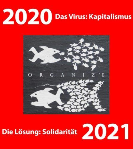 Titel: 2020 - Das Virus: Kapitalismus - Die Lösung: Solidarität - 2021