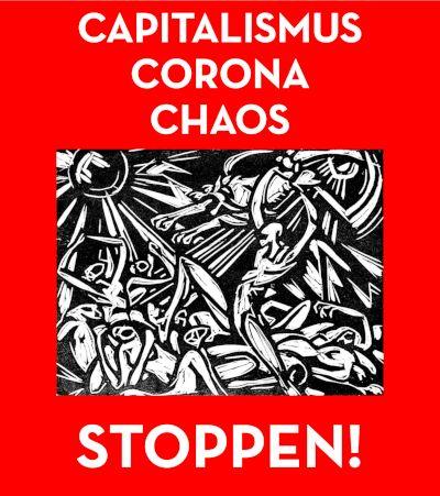 Capitalismus, Corona, Chaos - STOPPEN